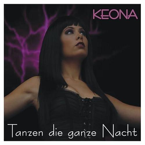 Keona - Tanzen Die Ganze Nacht