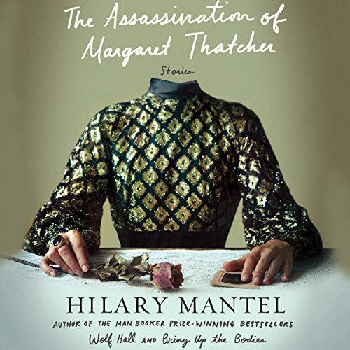 The Assassination of Margaret Thatcher: Stories cover art