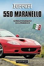 FERRARI 550 MARANELLO: REGISTRO DI RESTAURE E MANUTENZIONE (Edizioni italiane) (Italian Edition)