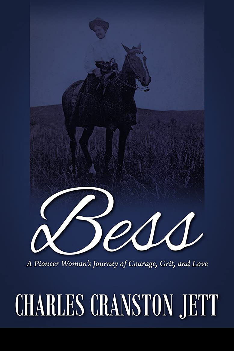 擬人化反毒接尾辞Bess: A Pioneer Woman's Journey of Courage, Grit and Love (English Edition)