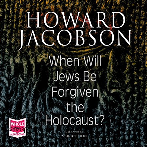 When Will Jews Be Forgiven the Holocaust cover art