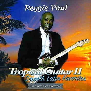 Tropical Guitar II: Smooth Latin Favorites