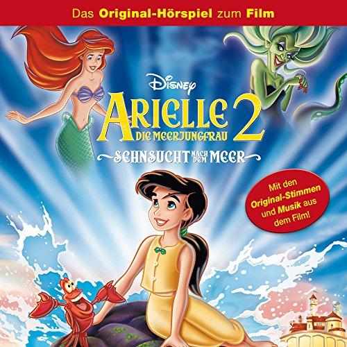 Arielle die Meerjungfrau 2 - Sehnsucht nach dem Meer (Das Original-Hörspiel zum Film)