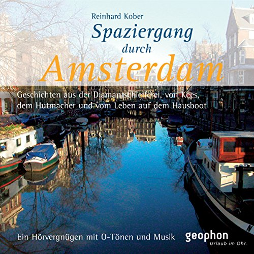 Spaziergang durch Amsterdam                   By:                                                                                                                                 Reinhard Kober,                                                                                        Matthias Morgenroth                               Narrated by:                                                                                                                                 Ingrid Gloede,                                                                                        Henning Freiberg,                                                                                        Ulrike Winkelmann                      Length: 1 hr and 3 mins     Not rated yet     Overall 0.0