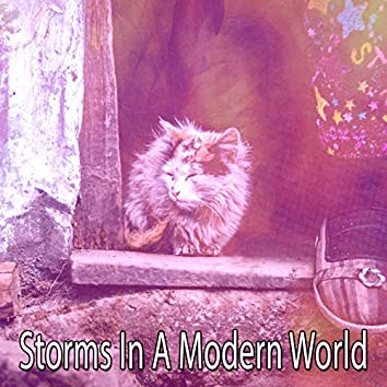 Storms In A Modern World