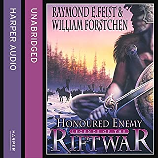 Honoured Enemy     Legends of the Riftwar, Book 1              By:                                                                                                                                 Raymond E. Feist,                                                                                        William Forstchen                               Narrated by:                                                                                                                                 Matt Bates                      Length: 13 hrs and 17 mins     47 ratings     Overall 4.6