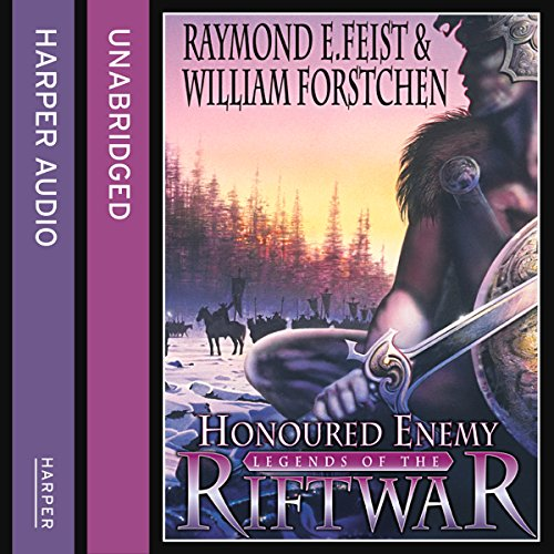 Honoured Enemy     Legends of the Riftwar, Book 1              By:                                                                                                                                 Raymond E. Feist,                                                                                        William Forstchen                               Narrated by:                                                                                                                                 Matt Bates                      Length: 13 hrs and 17 mins     126 ratings     Overall 4.6