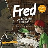 Fred im Reich der Nofretete: Unter der Sonne von Amarna (Fred. Archäologische Abenteuer) - Birge Tetzner