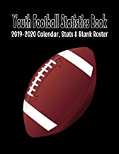 Youth Football Statistics Book: 2019-2020 Blank Calendar, Stats & Roster