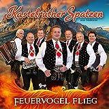 Feuervogel Flieg - Kastelruther Spatzen