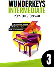 WunderKeys Intermediate Pop Studies For Piano 3: A Pop-Infused Lesson Companion To Reinforce Scales, Chords, Triads, And L...
