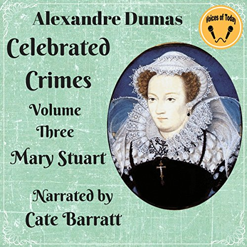 Celebrated Crimes - Volume Three                   By:                                                                                                                                 Alexandre Dumas                               Narrated by:                                                                                                                                 Cate Barratt                      Length: 7 hrs and 1 min     Not rated yet     Overall 0.0