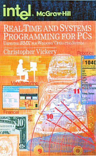 Real-time Systems Programming for PCs: Using the iRMX for Windows Operating System...