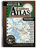Northeastern Minnesota All-Outdoors Atlas & Field Guide (Sportsman s Connection All-Outdoors Atlas & Field Guides)