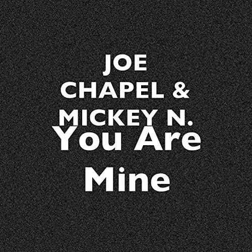 Joe Chapel & Mickey N.