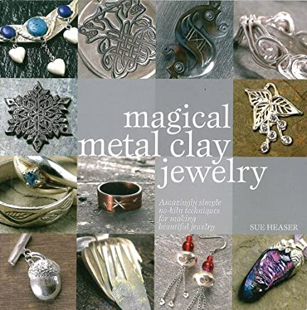 Magical Metal Clay Jewelry by Sue Heaser (2008-10-09)