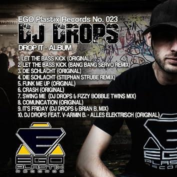 Drop It - The Album (feat. Stephan Strube, Brian B. , Bang Bang Servo, Fizzy Bobble Twins, V-Armin B.)