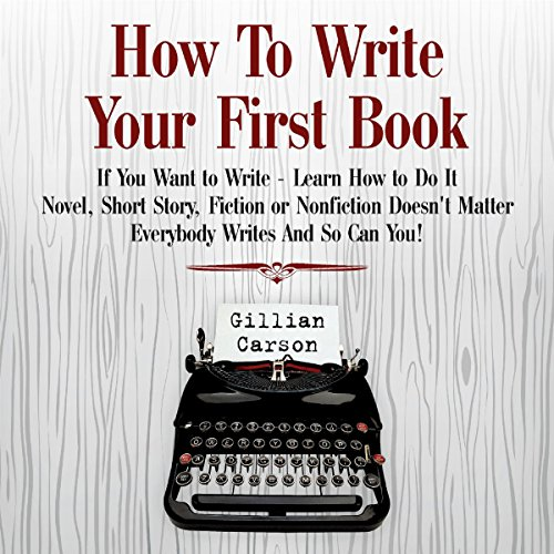How to Write Your First Book audiobook cover art