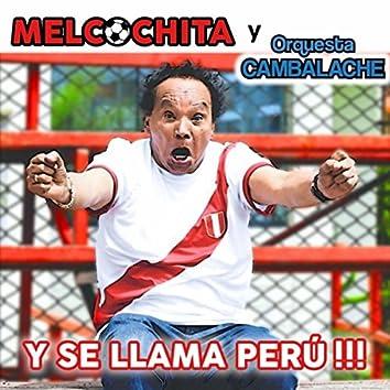 Y Se Llama Perú (feat. Orq. Cambalache)