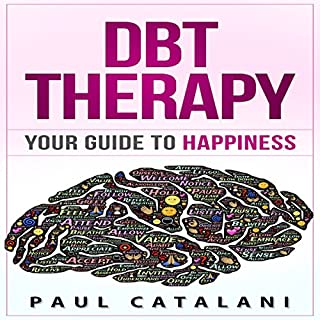 DBT Therapy: Your Guide to Happiness audiobook cover art