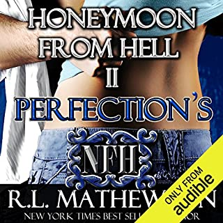 Perfection's Honeymoon from Hell                   Written by:                                                                                                                                 R. L. Mathewson                               Narrated by:                                                                                                                                 Mackenzie Hart                      Length: 2 hrs and 46 mins     Not rated yet     Overall 0.0