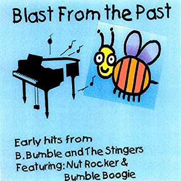 B. Bumble and the Stingers - Blast From the Past