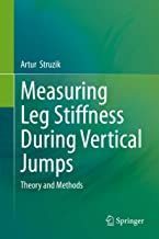 Measuring Leg Stiffness During Vertical Jumps: Theory and Methods (English Edition)