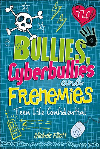 Bullies, Cyberbullies and Frenemies (Teen Life Confidential)