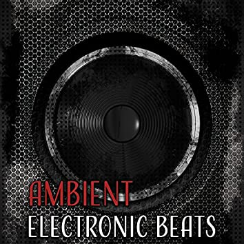 Ambient Electronic Beats – Chill Out Now, Ambient Music, Lounge, Summer Hits, Downbeats