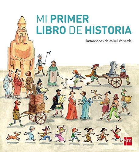 Mi primer libro de Historia (Mis primeras enciplopedias temáticas)
