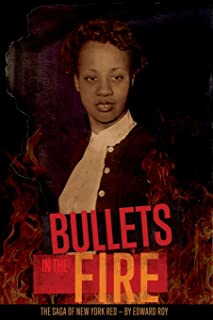 Bullets in the Fire -The Saga of New York Red: The Saga of New York Red