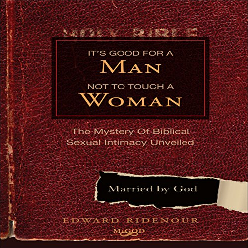 It's Good For a Man Not to Touch a Woman audiobook cover art