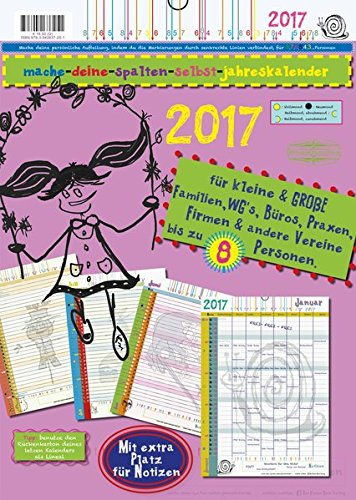 mache-deine-spalten-selbst-jahreskalender 2017: für kleine & GROßE Familien,WGs, Büros, Praxis, Firmen & andere Vereine von 1 bis zu 8 Personen.