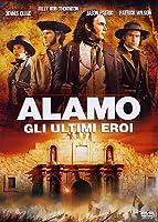 Alamo - Gli Ultimi Eroi [Italian Edition]
