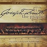 Joseph Smith The Prophet: Live At Abravanel