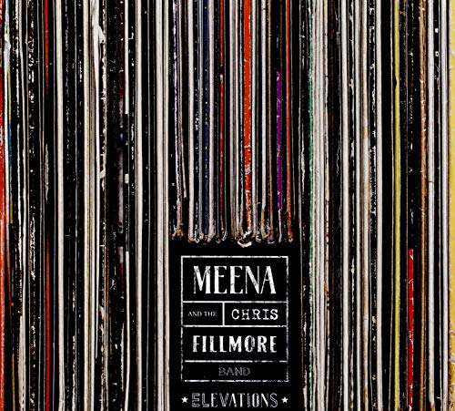 Meena & Chris Fillmore Band Cryle - Elevations