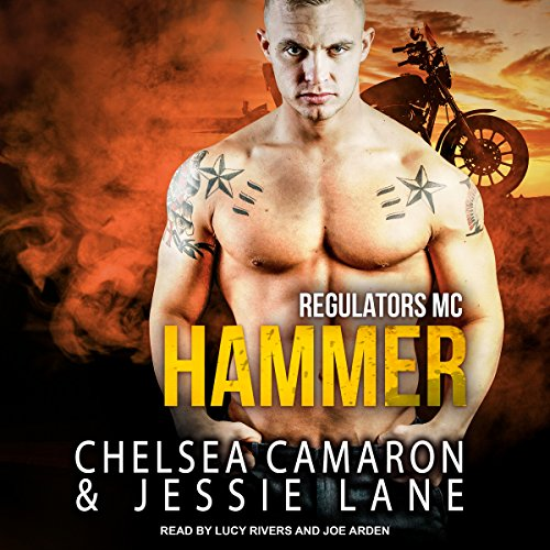 Hammer     Regulators MC, Book 2              By:                                                                                                                                 Jessie Lane,                                                                                        Chelsea Camaron                               Narrated by:                                                                                                                                 Lucy Rivers,                                                                                        Joe Arden                      Length: 6 hrs and 45 mins     2 ratings     Overall 4.5