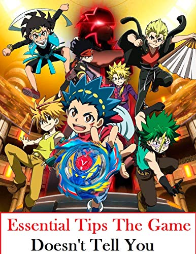 Beyblade Burst: Essential Tips The Game Doesn't Tell You (English Edition)