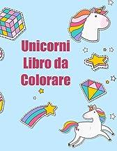 Unicorni Libro da Colorare: Per i bambini dai 2-5; Raccolta di divertimento e facile Unicorn, Unicorn amici e altri Cute B...