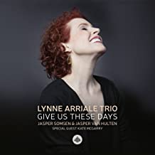 lynne arriale trio give us these days