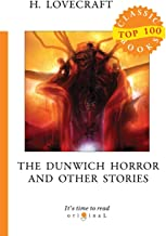 The Dunwich Horror and Other Stories (Top 100 Classic Books)