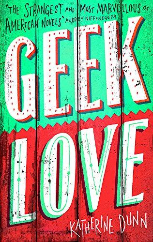 Geek Love (Abacus Books)