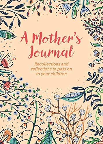 A Mother s Journal Recollections and Reflections to Pass on to Your Children product image