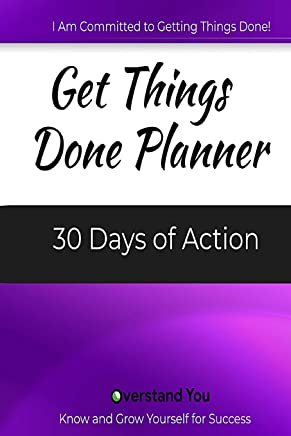 Get Things Done Planner: 30 Days of Action