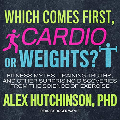 Page de couverture de Which Comes First, Cardio or Weights?