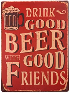 HANTAJANSS Drink Good Beer with Good Friends Metal Signs Vintage Signs Retro 12 X 8 Inches (Beer Sign)