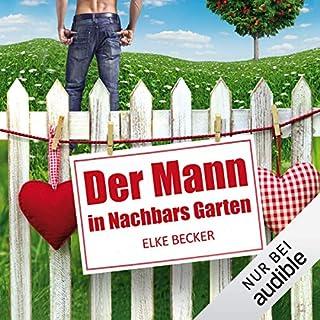 Der Mann in Nachbars Garten                   Autor:                                                                                                                                 Elke Becker                               Sprecher:                                                                                                                                 Sabine Fischer                      Spieldauer: 7 Std. und 7 Min.     810 Bewertungen     Gesamt 3,9
