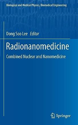 Radionanomedicine: Combined Nuclear and Nanomedicine