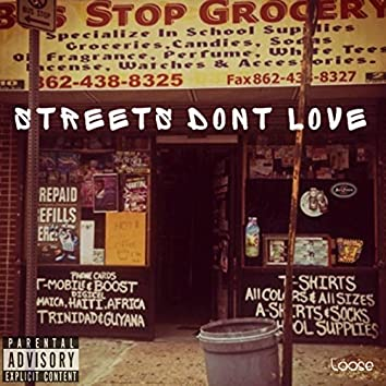 Streets Don't Love
