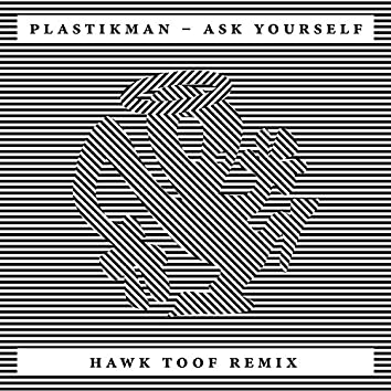 Ask Yourself (Hawk Toof Remix)